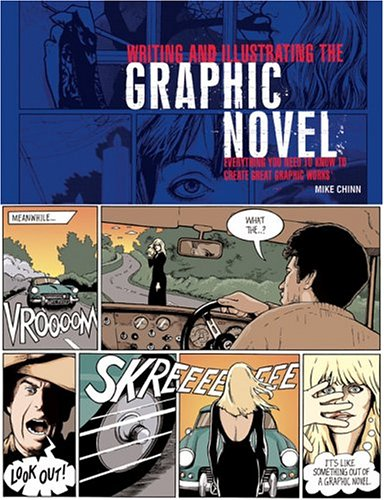 Writing and Illustrating the Graphic Novel: Everything You Need to Know to Create Great Graphic Works 9780764127885