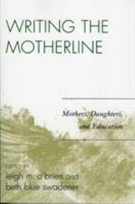 Writing the Motherline: Mothers, Daughters, and Education