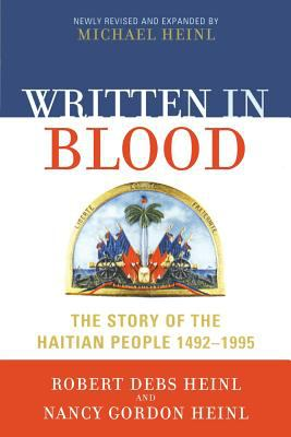 Written in Blood: The Story of the Haitian People 1492-1995 9780761831778