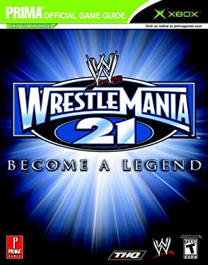 Wwe Wrestlemania 21: Prima Official Game Guide 9780761547785