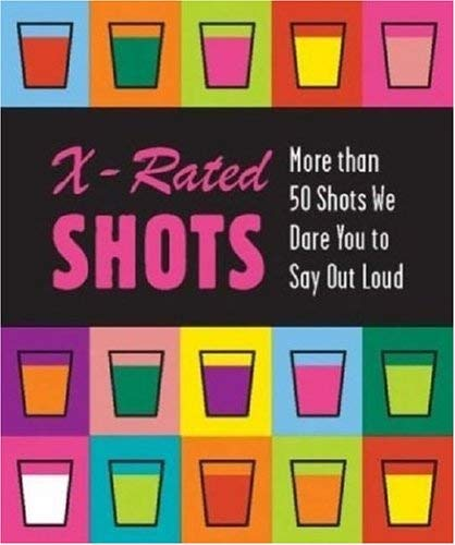 X-Rated Shots 9780762418633