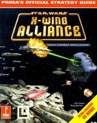 X-Wing Alliance: Prima's Official Strategy Guide 9780761520764