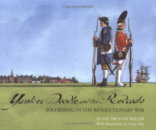 Yankee Doodle and the Redcoats: Soldiering in the Revolutionary War 9780761326120