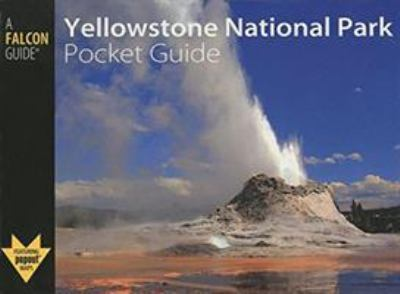 Yellowstone National Park Pocket Guide 9780762748105