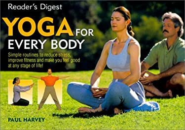 Yoga for Every Body: Simple Routines Reduce Stress Improve Fitness Make You Feel Good Any Stage Life 9780762102976
