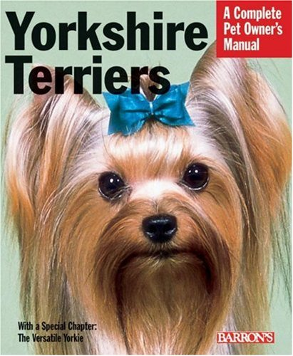 Yorkshire Terriers: Everything about Purchase, Grooming, Health, Nutrition, Care, and Training 9780764137181