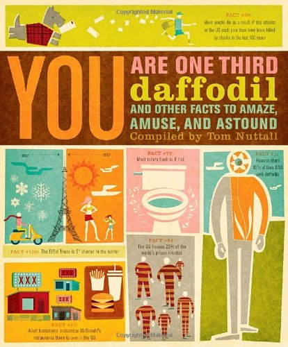 You Are One-Third Daffodil: And Other Facts to Amaze, Amuse, and Astound 9780767932462