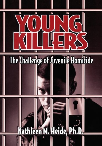 Young Killers: The Challenge of Juvenile Homicide 9780761900634