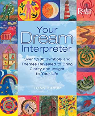 Your Dream Interpreter: Over 1,200 Symbols and Themes Revealed to Bring Clarity and Insight to Your Life 9780762106127