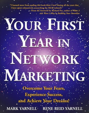 Your First Year in Network Marketing: Overcome Your Fears, Experience Success, and Achieve Your Dreams! 9780761512196