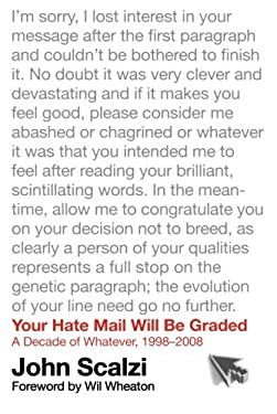 Your Hate Mail Will Be Graded: A Decade of Whatever, 1998-2008 9780765327116