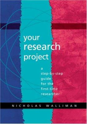 Your Research Project: A Step-By-Step Guide for the First-Time Researcher 9780761965381