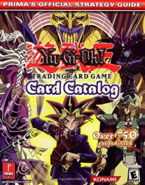 Yu-GI-Oh! Card Catalog: Prima's Official Strategy Guide 9780761539421