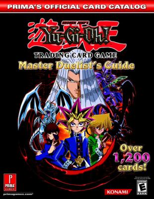 Yu-GI-Oh! Trading Card Game: Master Duelist's Guide: Prima's Official Card Catalog 9780761545149