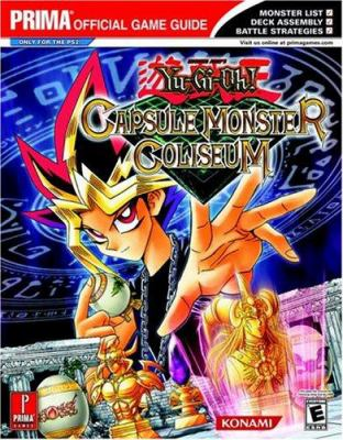 Yu-Gi-Oh! Capsule Monster Coliseum: Prima Official game Guide 9780761545378