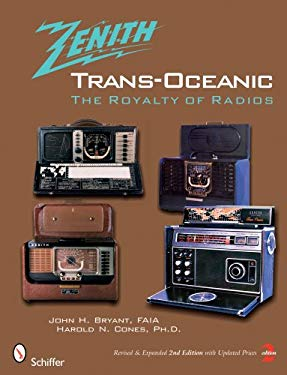 Zenith Trans-Oceanic: The Royalty of Radios 9780764328381