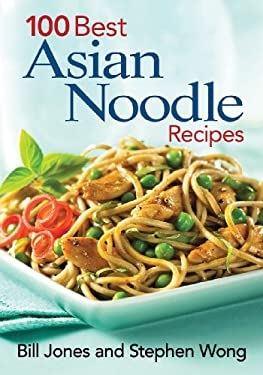 100 Best Asian Noodle Recipes 9780778802341