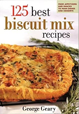 125 Best Biscuit Mix Recipes 9780778800873