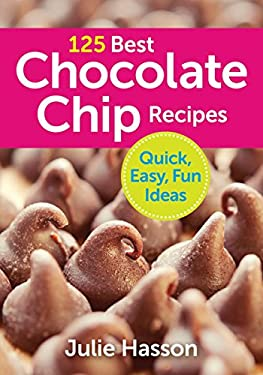 125 Best Chocolate Chip Recipes 9780778800729