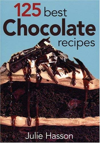 125 Best Chocolate Recipes 9780778801016