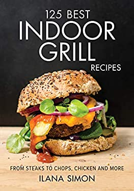 125 Best Indoor Grill Recipes 9780778801023