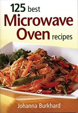 125 Best Microwave Oven Recipes 9780778800927