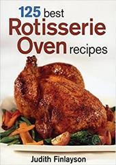 125 Best Rotisserie Oven Recipes 3022035