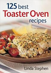 125 Best Toaster Oven Recipes 3022016