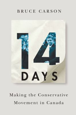 14 Days: Making the Conservative Movement in Canada 9780773543515