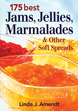 175 Best Jams, Jellies, Marmalades & Other Soft Spreads 9780778801832