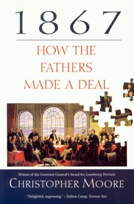 1867: How the Fathers Made a Deal 9780771060960