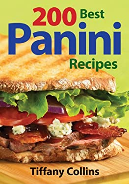 200 Best Panini Recipes 9780778802013