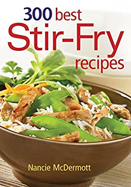 300 Best Stir-Fry Recipes 9780778801573
