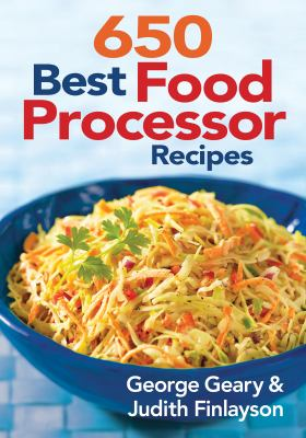 650 Best Food Processor Recipes 9780778802501