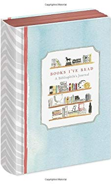 Books I've Read: A Bibliophile's Journal 9780770433840