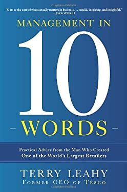 Management in Ten Words: Practical Advice from the Man Who Created One of the World's Largest Retailers 9780770435691