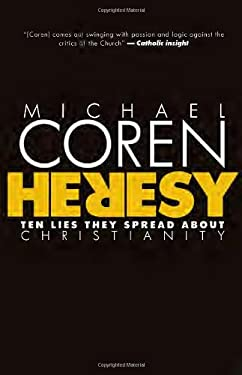 Heresy: Ten Lies They Spread about Christianity 9780771023156