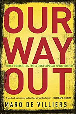 Our Way Out: First Principles for a Post-Apocalyptic World 9780771026492