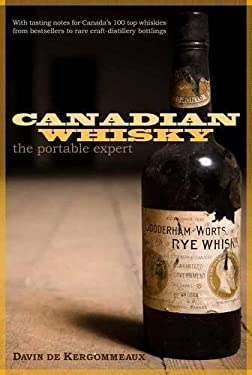 Canadian Whisky: The Portable Expert 9780771027437