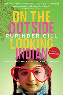 On the Outside Looking Indian: How My Second Childhood Changed My Life 9780771035944