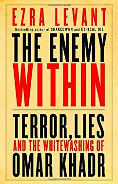 The Enemy Within: Terror, Lies, and the Whitewashing of Omar Khadr 9780771046001
