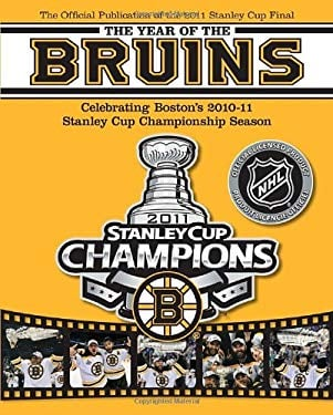 The Year of the Bruins: Celebrating Boston's 2010-11 Stanley Cup Championship Season 9780771051012