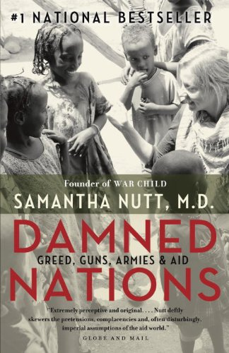 Damned Nations: Greed, Guns, Armies, & Aid 9780771051463