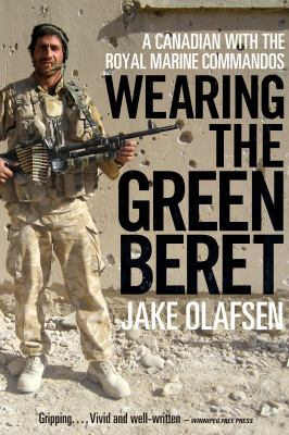 Wearing the Green Beret: A Canadian with the Royal Marine Commandos 9780771068577