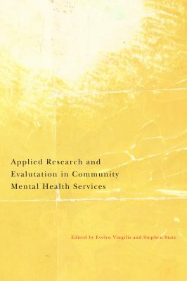 Applied Research and Evaluation in Community Mental Health Services: An Update of Key Research Domains 9780773537958