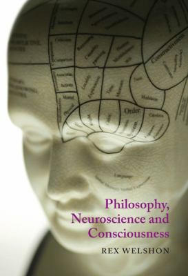 Philosophy, Neuroscience and Consciousness 9780773538429