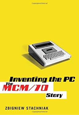 Inventing the PC: The MCM/70 Story 9780773538528