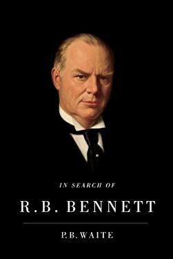 In Search of R.B. Bennett 9780773539082