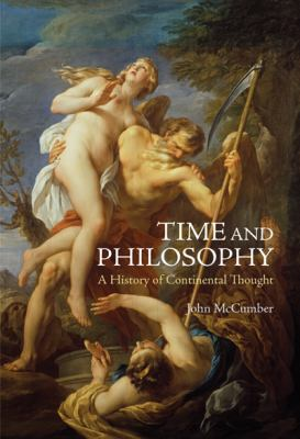Time and Philosophy: A History of Continental Thought 9780773539433