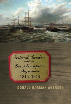 Ireland, Sweden, and the Great European Migration, 1815-1914 9780773539570
